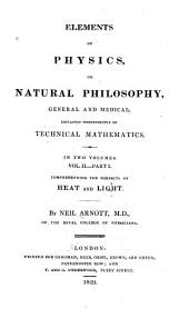 Elements of Physics, Or Natural Philosophy, General and Medical: Volume 2, Part 1