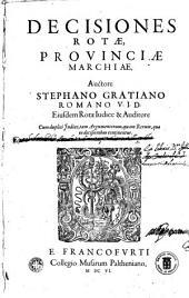Decisiones Rotae, Provinciae Marchiae: cum duplici indice, tam argumentorum quam rerum qua in decisionibus continentur