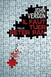 Il faut tuer Peter Pan: Traduit de l'américain par Philippe Bonnet, Sabine Boulongne et François Vidonne