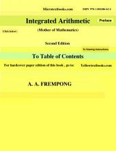 Integrated Arithmetic: Mother of Mathematics