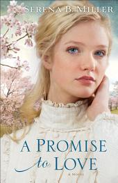 A Promise to Love (Northwoods Dreams Book #3): A Novel