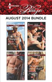 Harlequin Blaze August 2014 Bundle: Riding Home\Dare Me\Command Control\The Mighty Quinns: Rogan