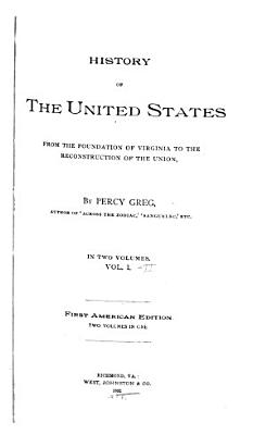 History of the United States from the Foundation of Virginia to the Reconstruction of the Union PDF