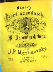 Nápěvy písní národních v Čechách: sbírka K. Jaromíra Erbena, Svazek 1