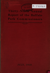 Annual Report of the Buffalo Park Commissioners: Volume 39