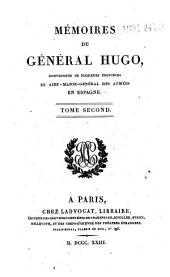 Mémoires du général Hugo, gouverneur de plusieurs provinces et aide-major-général des armées en Espagne. Tome premier [-troisième]: 2