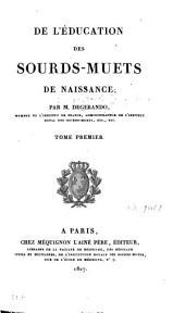 De l'éducation des sourds-muets de naissance: Volume1