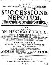 Diss. iur. inaug. de successione nepotum, (Von Erbfolge der Kindes-Kinder)