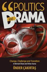 Politics and Drama