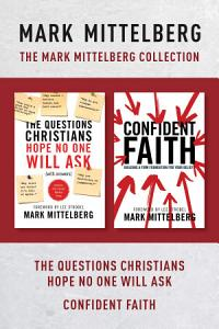 The Mark Mittelberg Collection  The Questions Christians Hope No One Will Ask   Confident Faith PDF