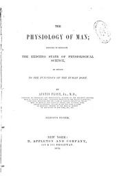 The Physiology of Man: Designed to Represent the Existing State of Physiological Science, as Applied to the Functions of the Human Body, Volume 4