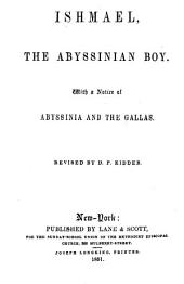 Ishmael, the Abyssinian Boy: With a Notice of Abyssinia and the Gallas