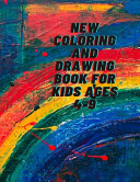 New Coloring and Drawing Book for Kids Ages 4-9