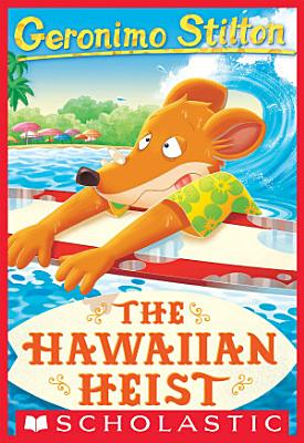 The Hawaiian Heist  Geronimo Stilton  72  PDF