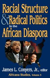Racial Structure and Radical Politics in the African Diaspora