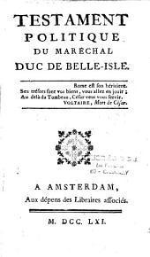 Testament politique du maréchal duc de Belle-Isle [attribué à F.- A. Chevrier]