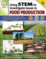 Using STEM to Investigate Issues in Food Production  Grades 5   8 PDF