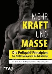 Mehr Kraft und Masse: Die Poliquin-Prinzipien für Krafttraining und Bodybuilding