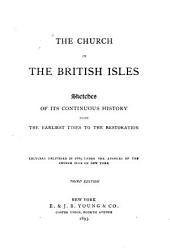 The Church in the British Isles: Sketches of Its Continuous History from the Earliest Times to the Restoration, Volume 2