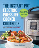 The Instant Pot   Electric Pressure Cooker Cookbook Book