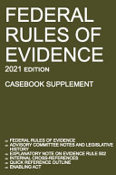 Federal Rules of Evidence  2021 Edition  Casebook Supplement  PDF