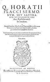 In Q. Horatium Flaccum ... Commentarii ...: Q. Horatii Flacci Sermonvm, Sev Satyrarvm, Sev Eclogarvm Libri duo: Epistolarum libri totidem. 2