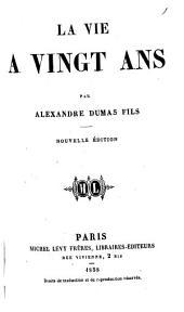 Lavie à vingt ans par Alexandre Dumas fils: (Collection Michel Lévy)
