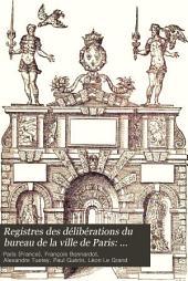 Registres des délibérations du bureau de la ville de Paris: 1568-1572. Texte édité et annoté par P. Guérin