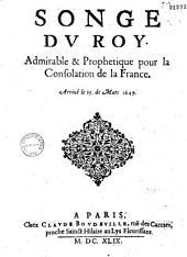 Songe du Roy, admirable et prophétique pour la consolation de la France, arrivé le 15. de mars 1649