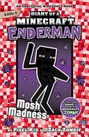 Diary of a Minecraft Enderman  4  Mosh Madness PDF