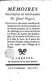 Mémoires politiques et militaires du général Doppet, contenant des notices intéressantes & impartiales sur la Révolution française ..