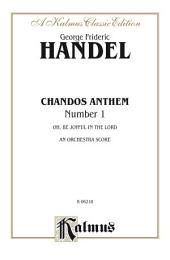 Chandos Anthem No. 1 - O Be Joyful in the Lord: Orchestra Score
