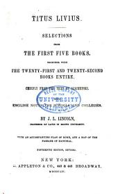 Titus Livius: Selections from the First Five Books; Together with the Twenty-first and the Twenty-second Books Entire