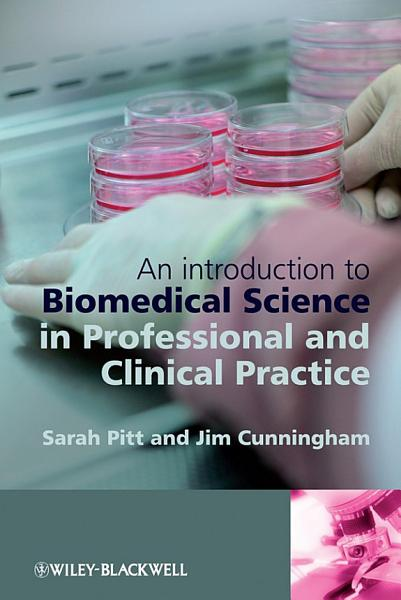 An Introduction To Biomedical Science In Professional And Clinical Practice