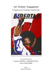 Art - Écriture - Engagement : S'engager pour l'Espagne républicaine