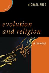 Evolution and Religion: A Dialogue, Edition 2