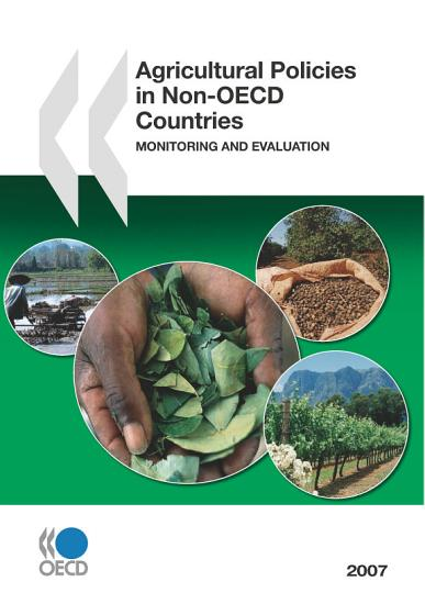 Agricultural Policies in Non OECD Countries 2007 Monitoring and Evaluation PDF