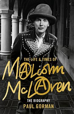 The Life   Times of Malcolm McLaren