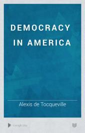 Democracy in America: Volume 1