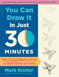 You Can Draw It In Just 30 Minutes Book PDF