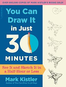 You Can Draw It in Just 30 Minutes Book