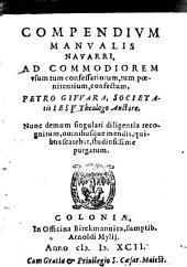 Compendivm Manvalis Navarri: Ad Commodiorem usum, tum confessariorum, tum poenitentium, confectum