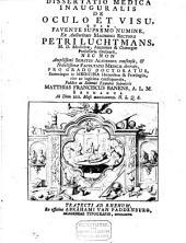 Dissertatio medica inauguralis de oculo et visu: Volume 1