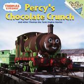 Thomas and Friends: Percy's Chocolate Crunch and Other Thomas the Tank Engine Stories (Thomas & Friends)
