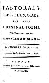 Pastorals, epistles, odes, and other original poems, with translations from Pindar, Anacreon, and Sappho