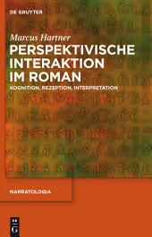 Perspektivische Interaktion im Roman: Kognition, Rezeption, Interpretation