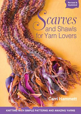 Scarves and Shawls for Yarn Lovers PDF