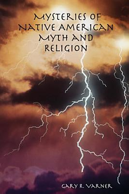 Mysteries of Native American Myth and Religion PDF
