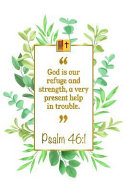 God Is Our Refuge and Strength  a Very Present Help in Trouble  Psalm 46 1 Bible Journal PDF