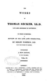 The Works of Thomas Secker, LL.D.: Late Lord Archbishop of Canterbury, Volume 4
